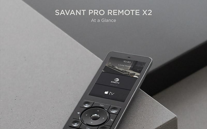 Savant Pro Remote X2 At-a-Glance
